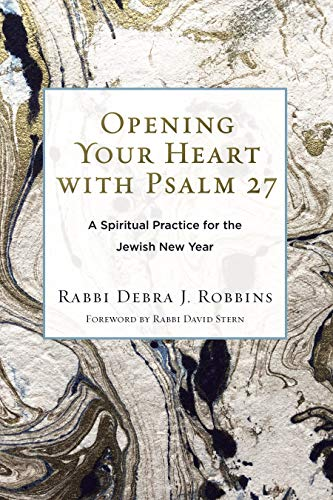 Opening Your Heart with Psalm 27: A Spiritual Practice for the Jewish New Year (English Edition)
