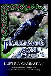 Ploughman's Son by Kurt R.A. Giambastiani (17-Jul-2005) Paperback