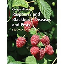 Compendium of Raspberry and Blackberry Diseases and Pests: Second Edition (English Edition)