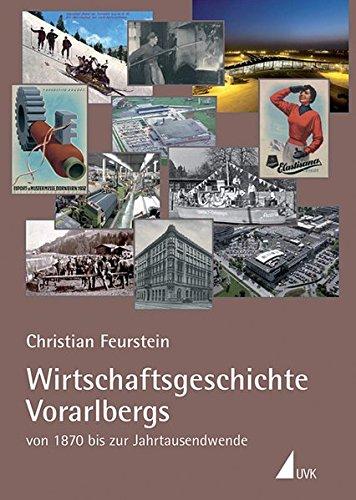 Wirtschaftsgeschichte Vorarlbergs: von 1870 bis zur Jahrtausendwende
