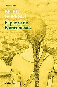 El padre de Blancanieves par Belén Gopegui