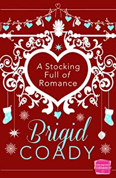 A Stocking Full of Romance by [Coady, Brigid]
