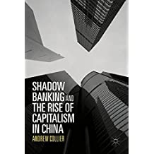 Shadow Banking and the Rise of Capitalism in China
