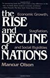 The Rise and Decline of Nations: Economic Growth, Stagflation, and Social Rigidities by Mancur Olson published by Yale University Press (1984)