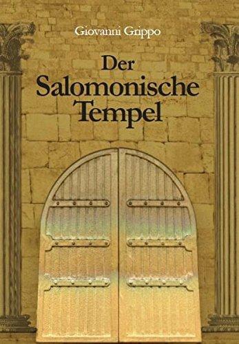 Der Salomonische Tempel (im Wandel von 3000 Jahren)