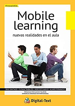 Mobile Learning: Nuevas realidades en el aula (Innovación Educativa) de [Santiago, Raúl, Trabaldo, Susana, Kamijo,  Mercedes, Fernández, Álvaro]