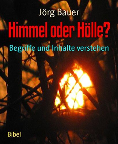 Himmel oder Hölle?: Begriffe und Inhalte verstehen (German Edition)