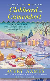 Clobbered by Camembert (Cheese Shop Mystery) von [Aames, Avery]