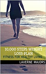 10,000 Steps Weight Loss Plan: Fitness For Healthy Living (English Edition)