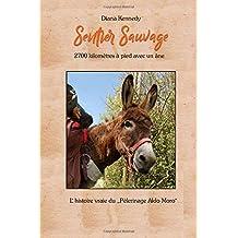 Sentier Sauvage: 2700 kilomètres à pied avec un âne