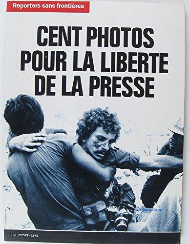 CENT PHOTOS POUR LA LIBERTE DE LA PRESSE