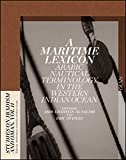 A Maritime Lexicon: Arabic Nautical Terminology in the Western Indian Ocean (Studies on Ibadism and Oman)