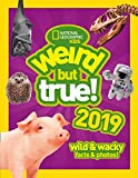Weird But True! 2019: Wild & Wacky Facts & Photos (Weird But True)