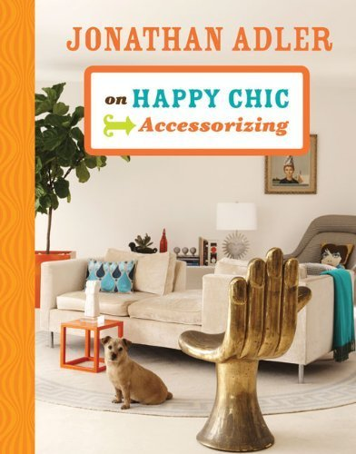 jonathan-adler-on-happy-chic-accessorizing-by-jonathan-adler-2011-hardcover