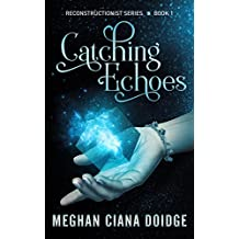 Catching Echoes (Reconstructionist Book 1) (English Edition)