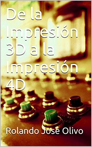 De la Impresión 3D a la Impresión 4D