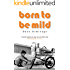 Born to be Mild (70s TEEN series Book 1)
