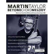 Martin Taylor Beyond Chord Melody: Master Jazz Guitar Chord Melody with Virtuoso Martin Taylor MBE (English Edition)