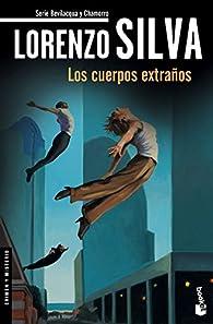 Los cuerpos extraños par Lorenzo Silva