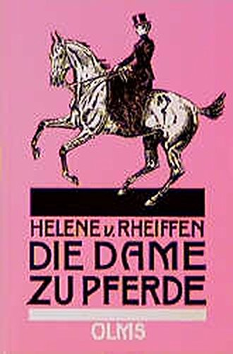Die Dame zu Pferde: Briefe eines alten Reitlehrers über den Reitunterricht der Damen (Documenta Hippologica)