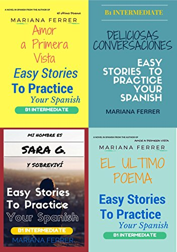 Books in spanish: easy stories to practice your spanish 4 books in one: b1 intermediate level (foreign language ebooks)