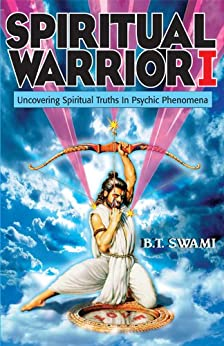 Spiritual Warrior I: Uncovering Spiritual Truths in Psychic Phenomena (English Edition) de [Swami, Bhakti Tirtha]