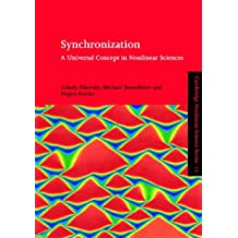 Synchronization: A Universal Concept in Nonlinear Sciences (Cambridge Nonlinear Science Series)