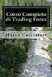 Scarica Libro Corso Completo Di Trading Forex Analisi Tecnica Psicologia Operativita E Expert Advisor (PDF,EPUB,MOBI) Online Italiano Gratis