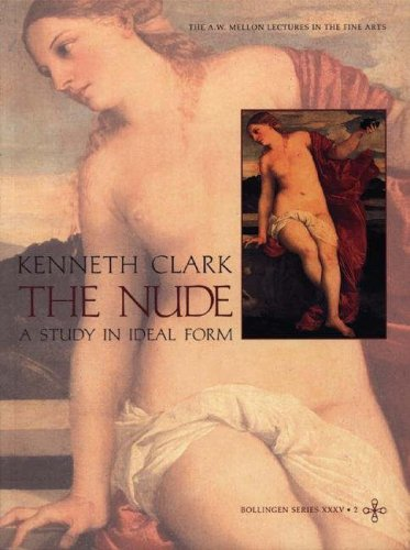 The Nude: A Study in Ideal Form (The A. W. Mellon Lectures in the Fine Arts)|The A. W. Mellon Lectures in the Fine Arts|A Study in Ideal Form|A Study ... A. W. Mellon Lectures in the Fine Arts por Kenneth Clark