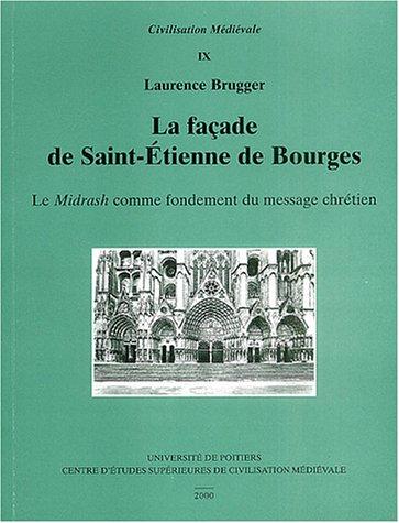 La façade de Saint-Etienne de Bourges : LeMidrash comme fondement du message chrétien
