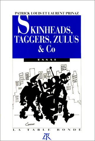 Skinheads, Taggers, Zulus & Co