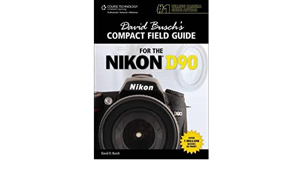 buy david busch s compact field guide for the nikon d90 david rh amazon in Exploded-View Nikon D90 Nikon D90 Battery