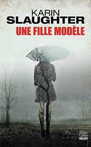 Une fille modèle : le nouveau thriller de Karin Slaughter - Auteur invité au Festival Quais du Polar à Lyon (HarperCollins Noir)