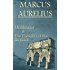 Marcus Aurelius: Meditations & The Thoughts of the Emperor (English Edition)