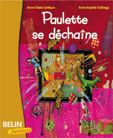 Paulette se déchaîne par Anne-Claire Lévêque, Anne-Sophie Tschiegg