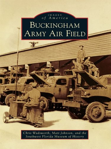 Buckingham Army Air Field (Images of America) (English Edition)