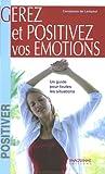 Telecharger Livres Gerer et positiver vos emotions (PDF,EPUB,MOBI) gratuits en Francaise