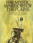 The Mystic Warriors of the Plains/the...