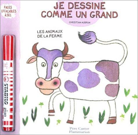 Je dessine comme un grand : Les Animaux de la ferme (pages effaçables à sec + 1 Stabilo)