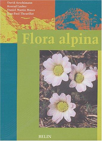 Flora alpina : Coffret, 3 volumes : Tome 1, Lycopodiaceae-Apiaceae; Tome 2, Gentianaceae-Orchidaceae; Tome 3, Index