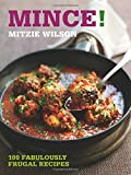 Mince!: 100 Fabulously Frugal Recipes