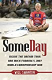 Some Day: Inside the Dream Tour and Mick Fannings 2007 World Championship Win: Inside the Dream Tour and Mick Fannings 2007 Championship Win