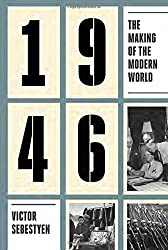 1946: The Making of the Modern World by Victor Sebestyen (2015-11-10)