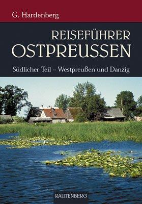 Reiseführer Ostpreussen. Südlicher Teil - Westpreussen und Danzig
