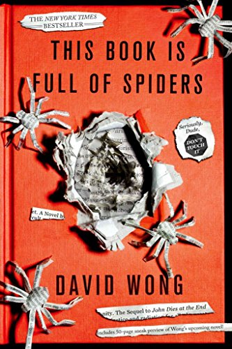 [(This Book Is Full of Spiders : Seriously, Dude, Don't Touch It)] [By (author) David Wong] published on (October, 2013)