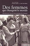 Des femmes qui changent le monde : histoire du Conseil international des femmes : 1888-1988 |
