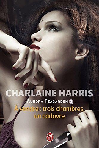 Aurora Teagarden (Tome 3) - À vendre : trois chambres, un cadavre (French Edition)