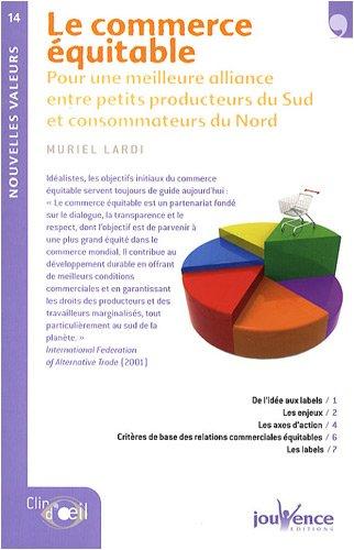Le commerce équitable : Pour une meilleure alliance entre petits producteurs du Sud et consommateurs du Nord par Muriel Lardi