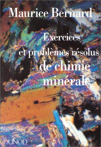 Exercices et problèmes résolus de chimie minérale