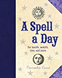 A Spell a Day: For Health, Wealth, Love, and More - Cassandra Eason
